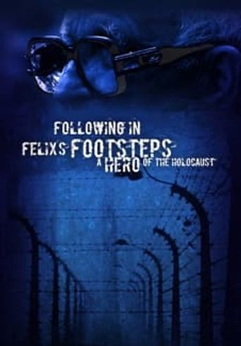 Following in Felix's Footsteps Poster