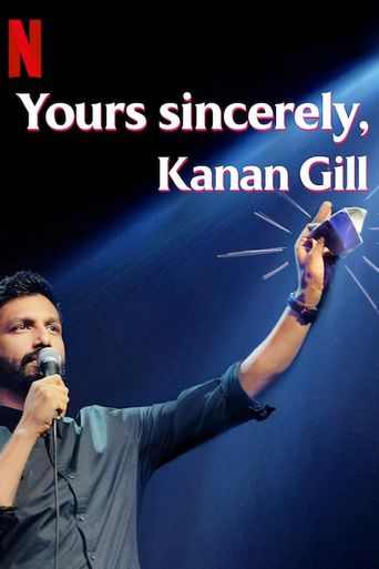 Yours Sincerely, Kanan Gill Poster