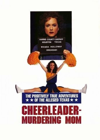 The Positively True Adventures of the Alleged Texas Cheerleader Murdering Mom Poster