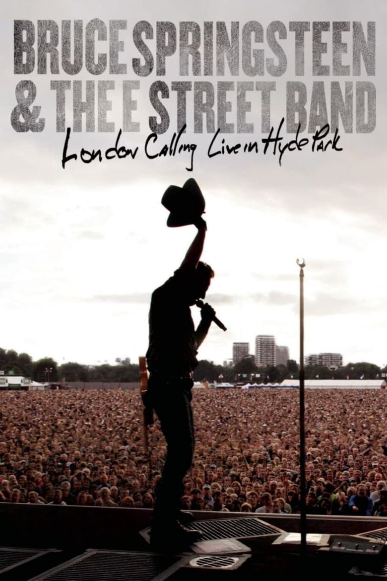 Bruce Springsteen & the E Street Band – London Calling Live in Hyde Park Poster