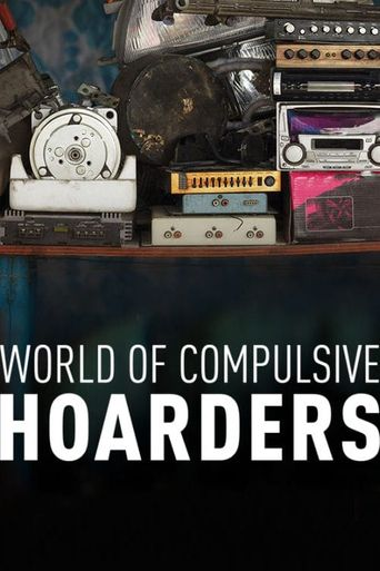 World of Compulsive Hoarders Poster