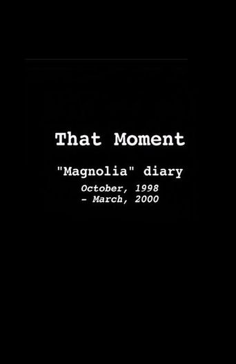 That Moment: Magnolia Diary Poster