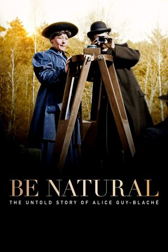 Be Natural: The Untold Story of Alice Guy-Blaché Poster