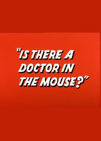 Is There a Doctor in the Mouse? Poster