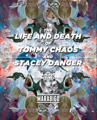 The Life and Death of Tommy Chaos and Stacey Danger Poster