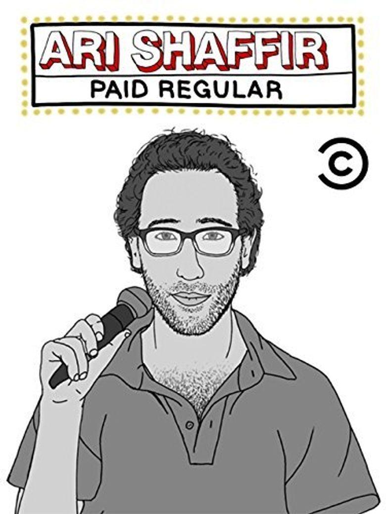 Ari Shaffir: Paid Regular Poster