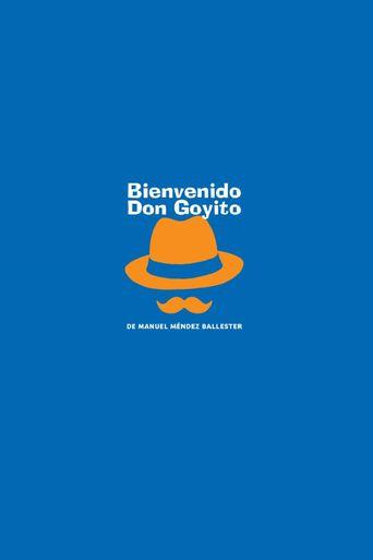 Bienvenido Don Goyito Poster