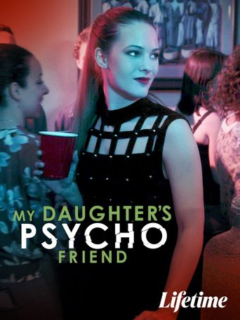 My Daughter's Psycho Friend Poster