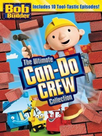 Bob The Builder: The Ultimate Can-Do Crew Poster