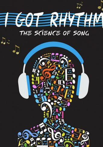 I Got Rhythm: The Science of Song Poster
