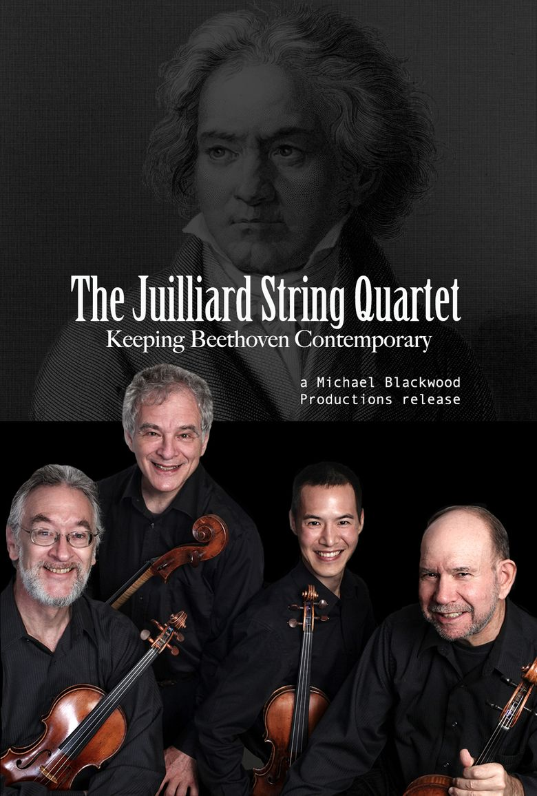 The Juilliard String Quartet: Keeping Beethoven Contemporary Poster