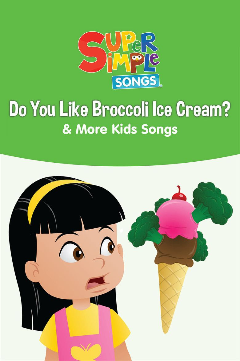 Do You Like Broccoli Ice Cream? & More Kids Songs: Super Simple Songs Poster
