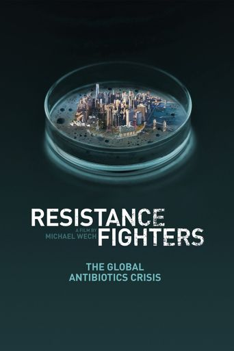 Resistance Fighters – The Global Antibiotics Crisis Poster