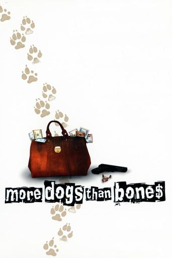 More Dogs Than Bones Poster