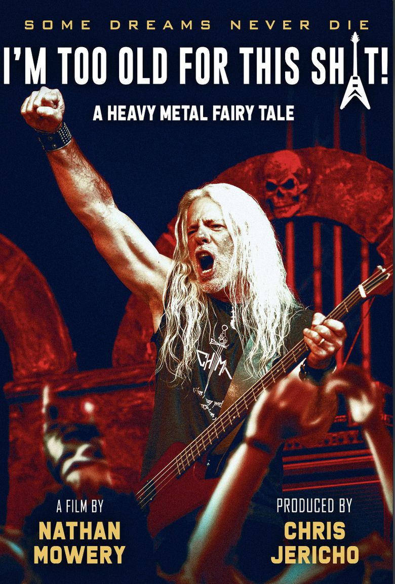 I'm Too Old for This Sh*t: A Heavy Metal Fairy Tale Poster