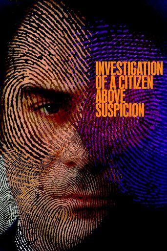 Investigation of a Citizen Above Suspicion Poster