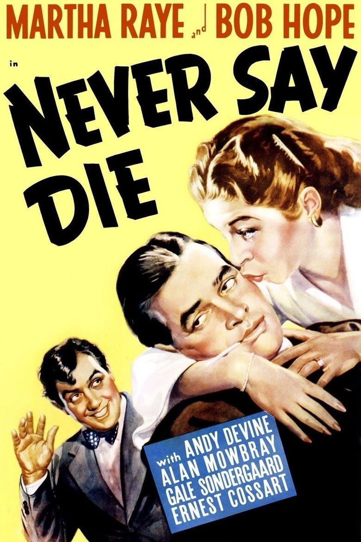 Never Say Die Poster