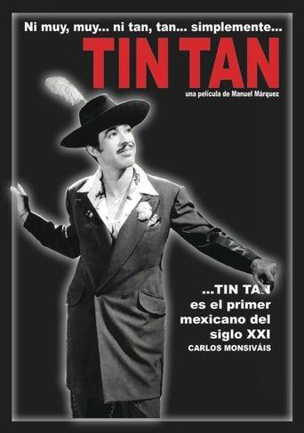 Ni Muy, Muy... ni Tan, Tan... simplemente Tin Tan Poster