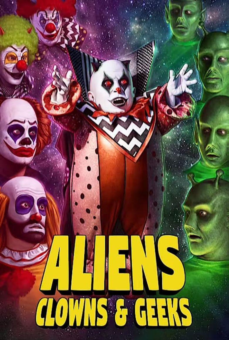 Aliens, Clowns & Geeks Poster