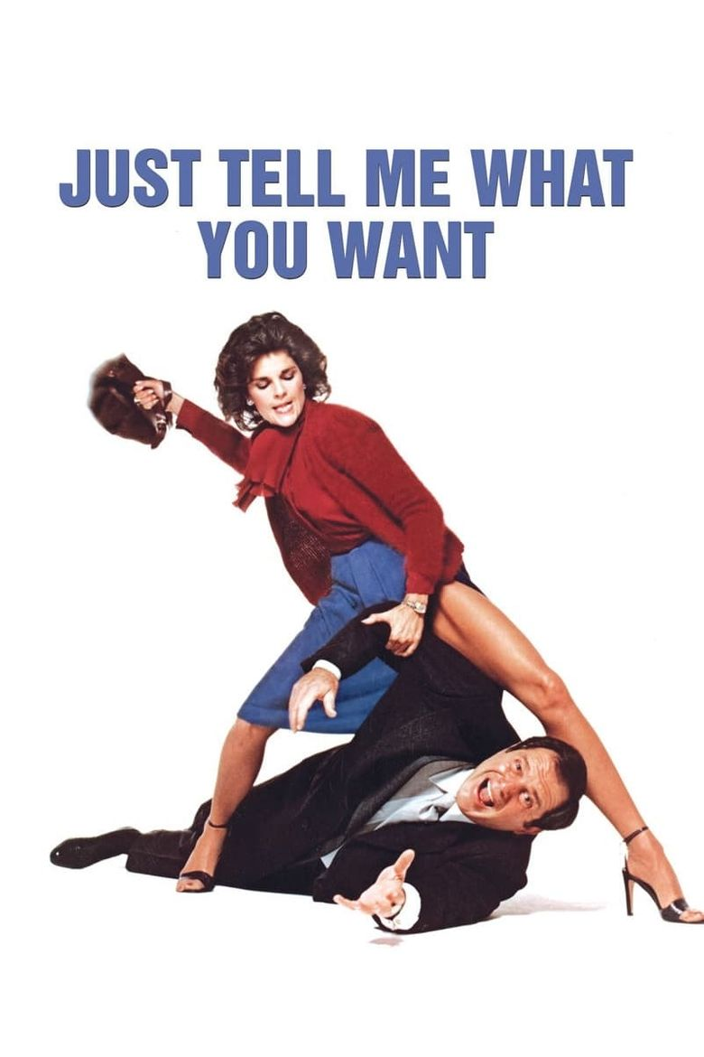 Just Tell Me What You Want Poster