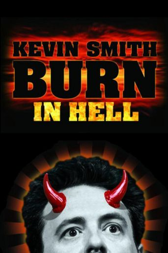 Kevin Smith: Burn in Hell Poster