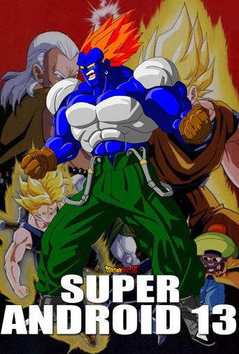 Dragon Ball Z: Super Android 13 Poster