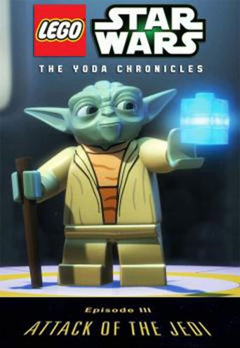 Lego Star Wars: The Yoda Chronicles: Episode III: Attack of the Jedi Poster