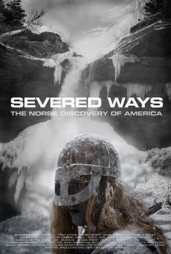 Watch Severed Ways: The Norse Discovery of America