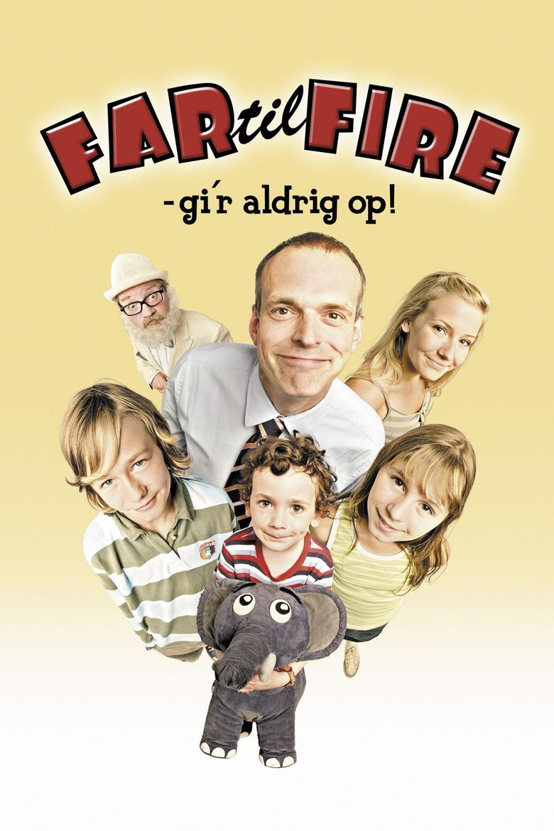 Father of Four: Never Gives Up! Poster