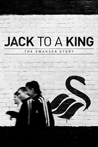 Jack to a King: The Swansea Story Poster