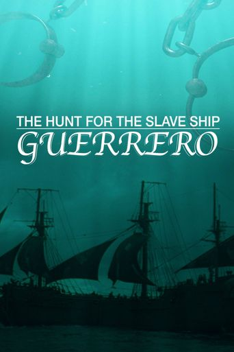 The Hunt for the Slave Ship Guerrero Poster