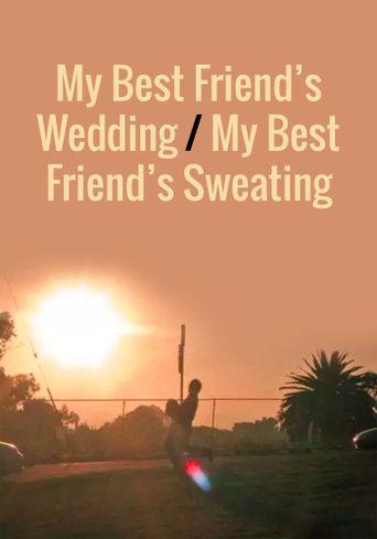 My Best Friend's Wedding/My Best Friend's Sweating Poster