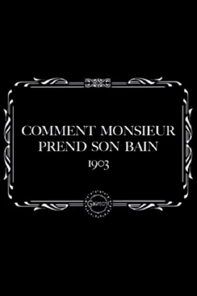How Monsieur Takes His Bath Poster