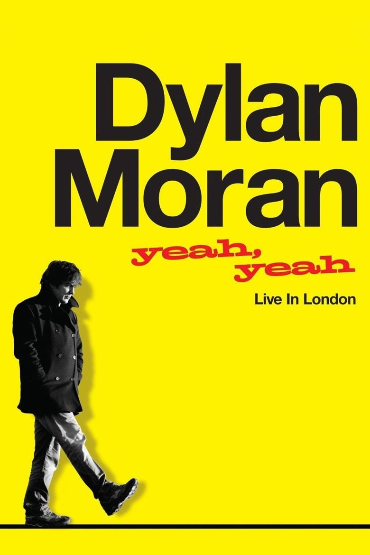 Dylan Moran: Yeah, Yeah Poster
