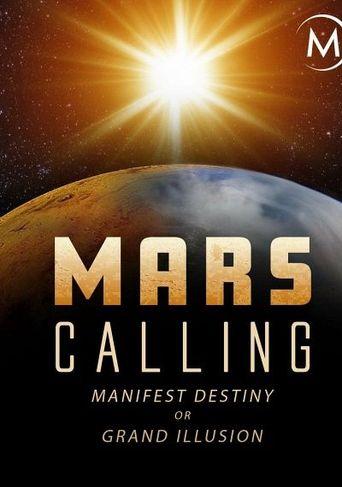 Mars Calling: Manifest Destiny or Grand Illusion? Poster