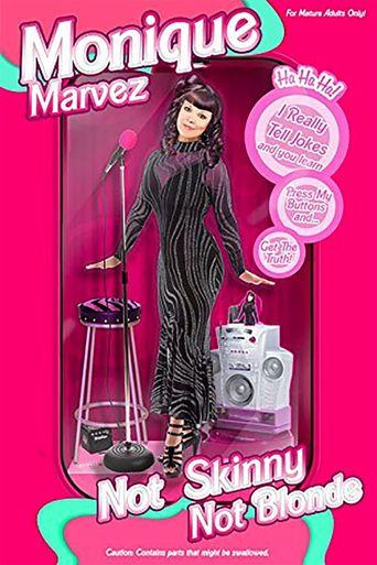 Monique Marvez: Not Skinny Not Blonde Poster