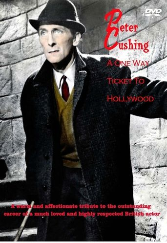 Peter Cushing: A One Way Ticket to Hollywood Poster