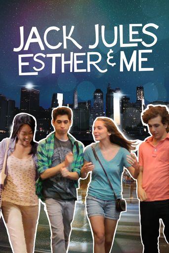 Jack, Jules, Esther, & Me Poster