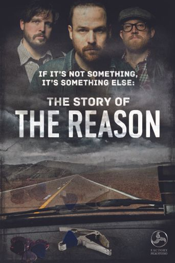 If It's Not Something It's Something Else: The Story of the Reason Poster