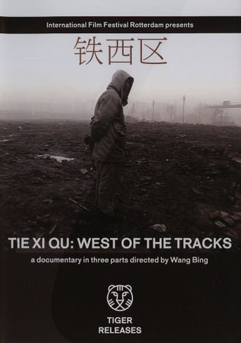 Tie Xi Qu: West of the Tracks Poster