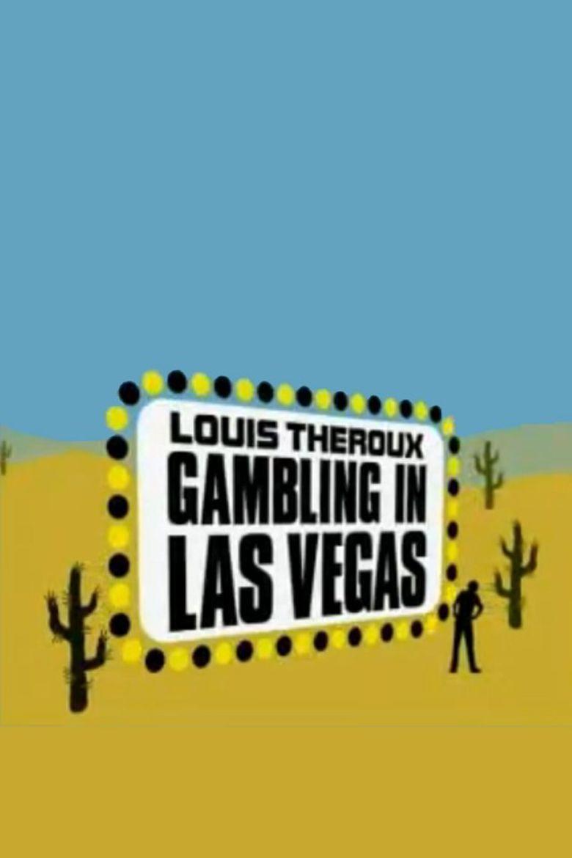 Louis Theroux: Gambling in Las Vegas Poster