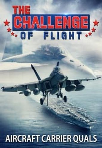 The Challenge of Flight - Aircraft Carrier Quals Poster
