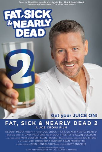 Fat, Sick & Nearly Dead 2 Poster