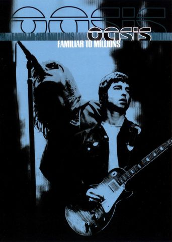 Oasis: Familiar To Millions Poster