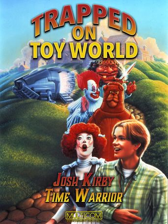 Josh Kirby... Time Warrior: Trapped on Toyworld Poster