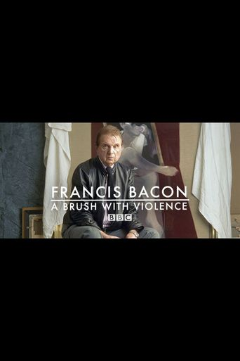 Francis Bacon: A Brush with Violence Poster