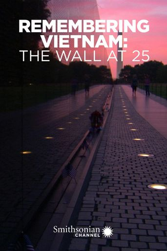 Remembering Vietnam: The Wall at 25 Poster
