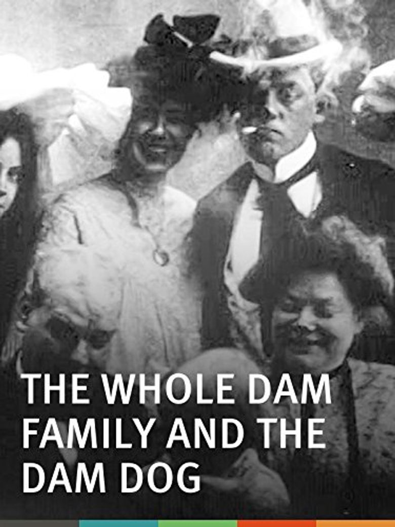 The Whole Dam Family and the Dam Dog Poster