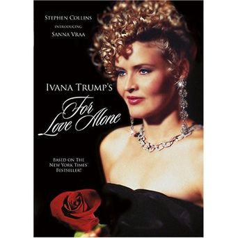 For Love Alone: The Ivana Trump Story Poster