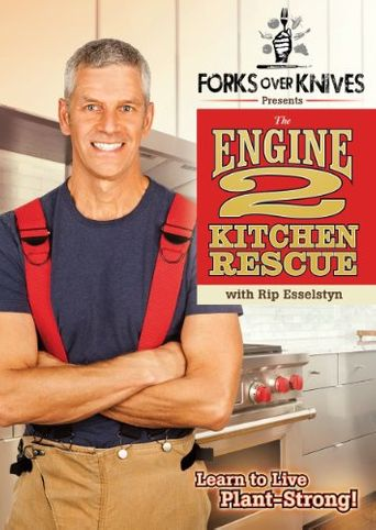 Forks Over Knives Presents: The Engine 2 Kitchen Rescue Poster